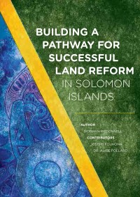 Building a Pathway for Successful Land Reform in Solomon Islands cover