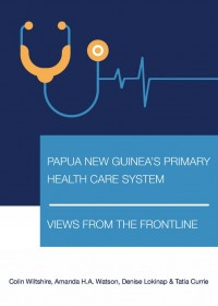 Cover of Research Report Papua New Guinea's Primary Health Care System: Views from the Frontline